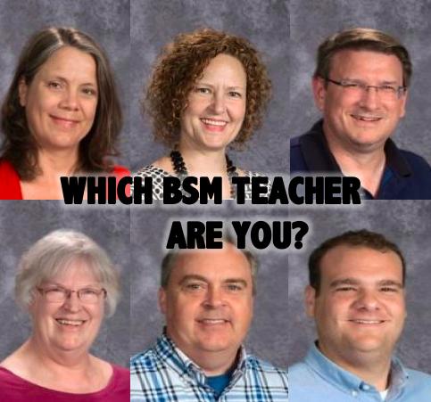 QUIZ: Which BSM teacher are you?